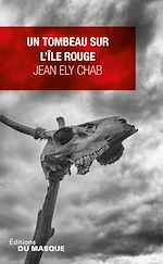 Télécharger le livre :  Un tombeau sur l'île Rouge