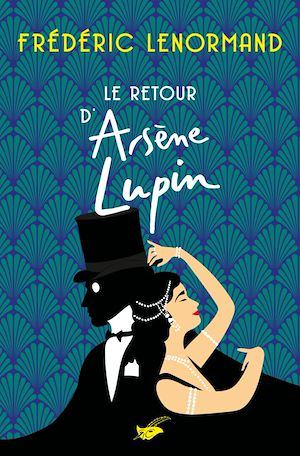 Le Retour d'Arsène Lupin | Lenormand, Frédéric. Auteur