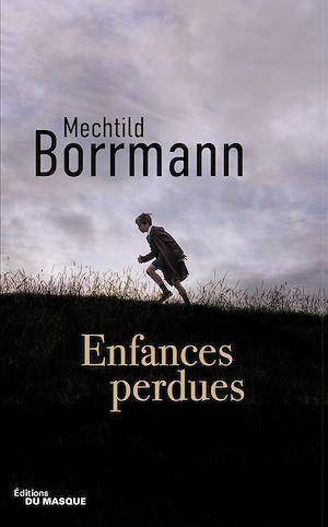 Enfances perdues | Borrmann, Mechtild. Auteur