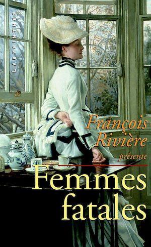 Téléchargez le livre :  Femmes fatales