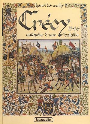 Téléchargez le livre :  Crécy 1346 : Autopsie d'une bataille
