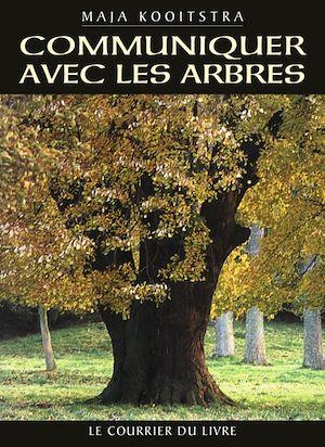 Téléchargez le livre :  Communiquer avec les arbres