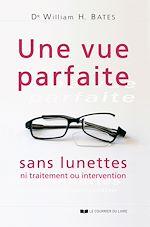 Télécharger le livre :  Une vue parfaite sans lunettes