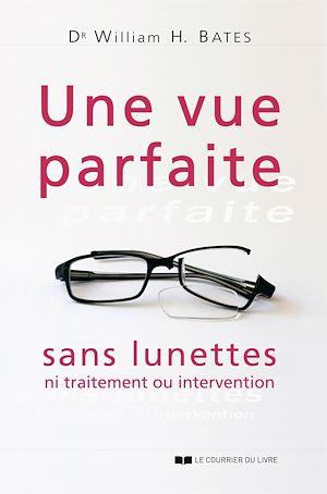 Téléchargez le livre :  Une vue parfaite sans lunettes