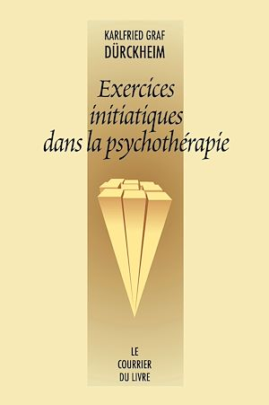 Téléchargez le livre :  Exercices initiatiques dans la psychothérapie