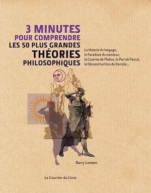 Téléchargez le livre :  3 minutes pour comprendre les 50 plus grandes théories philosophiques