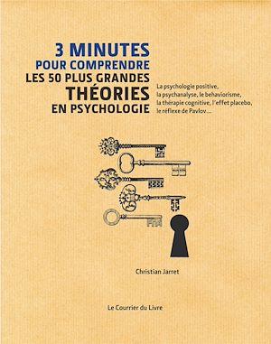 Téléchargez le livre :  3 minutes pour comprendre les 50 plus grandes théories en psychologie