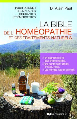 Téléchargez le livre :  La bible de l'homéopathie et des traitements naturels