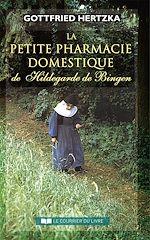 Télécharger le livre :  La petite pharmacie domestique de Hildegarde de Bingen