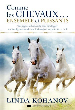 Téléchargez le livre :  Comme les chevaux... Ensemble et puissants
