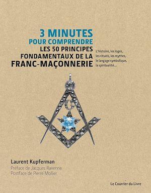 Téléchargez le livre :  3 minutes pour comprendre les 50 principes fondamentaux de la Franc-maçonnerie