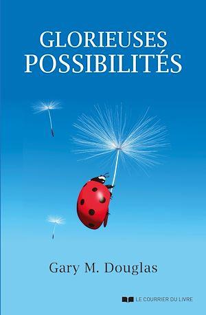Téléchargez le livre :  Glorieuses possibilités