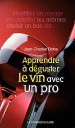 Télécharger cet ebook : Apprendre à déguster le vin avec un pro