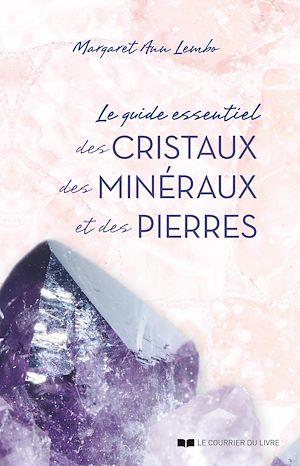 Téléchargez le livre :  Le guide essentiel des cristaux, des minéraux et des pierres