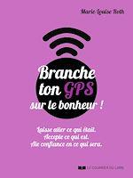 Télécharger le livre :  Branche ton GPS sur le bonheur !