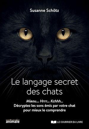 Téléchargez le livre :  Le langage secret des chats