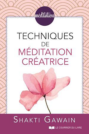 Téléchargez le livre :  Techniques de méditation créatrice