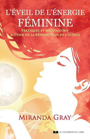 Téléchargez le livre :  L'éveil de l'énergie féminine