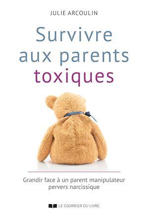 Téléchargez le livre :  Survivre aux parents toxiques