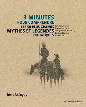 Téléchargez le livre :  3 minutes pour comprendre les 50 plus grands mythes et légendes initiatiques