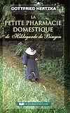 Téléchargez le livre numérique:  La petite pharmacie domestique de Hildegarde de Bingen