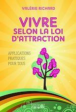 Télécharger le livre :  Vivre selon la loi d'attraction : Applications pratiques pour tous