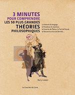 Télécharger cet ebook : 3 minutes pour comprendre les 50 plus grandes théories philosophiques