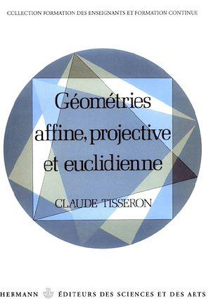 Téléchargez le livre :  Géométries affine, projective et euclidéenne