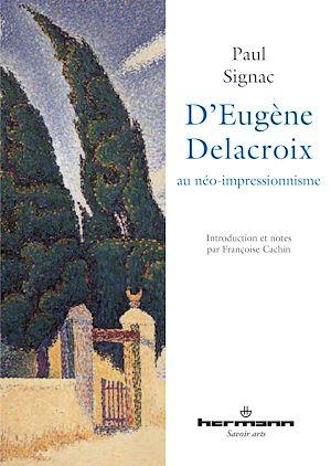 Téléchargez le livre :  D'Eugène Delacroix au néo-impressionnisme