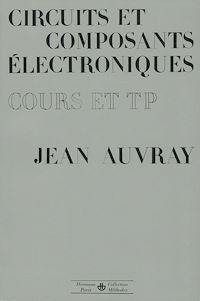 Télécharger le livre : Circuits et composants électroniques : cours et travaux pratiques