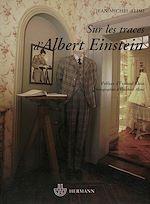 Télécharger le livre :  Sur les traces d'Albert Einstein