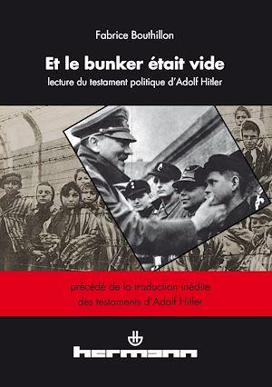 Téléchargez le livre :  Et le bunker était vide - Une lecture du testament politique d'Adolf Hitler