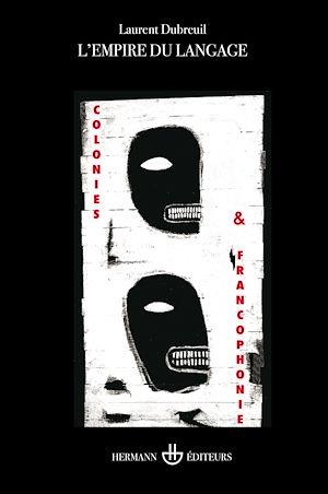 Téléchargez le livre :  L'empire du langage - Colonies et francophonies
