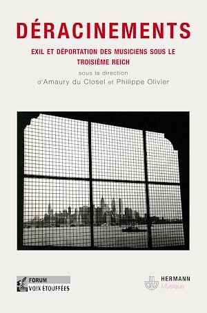 Téléchargez le livre :  Déracinements - Exil et déportation des musiciens sous le troisième reich