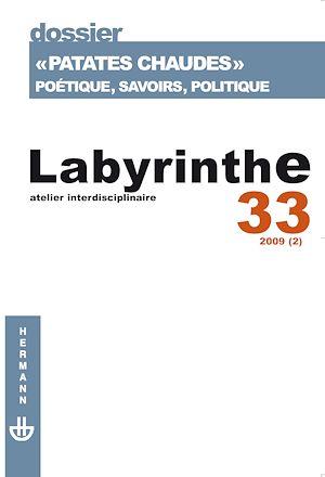 Téléchargez le livre :  Labyrinthe n°33 : « Patate chaudes ». Poétique, savoirs, politique