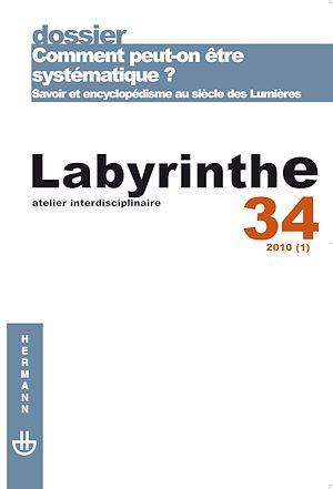 Téléchargez le livre :  Labyrinthe n°34 : Comment peut-on être systématique? Savoir et encyclopédisme au siècle des Lumières