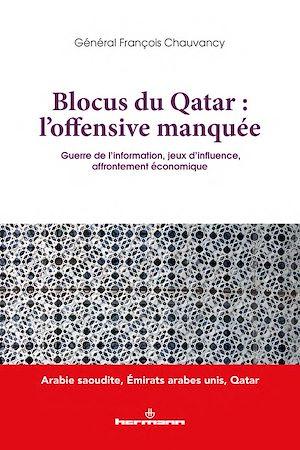 Téléchargez le livre :  Blocus du Qatar : l'offensive manquée