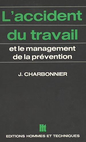 Téléchargez le livre :  L'accident du travail et le management de la prévention
