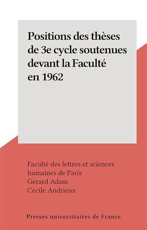 Téléchargez le livre :  Positions des thèses de 3e cycle soutenues devant la Faculté en 1962
