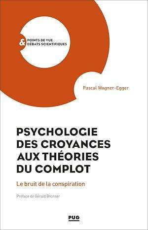 Téléchargez le livre :  Psychologie des croyances aux théories du complot