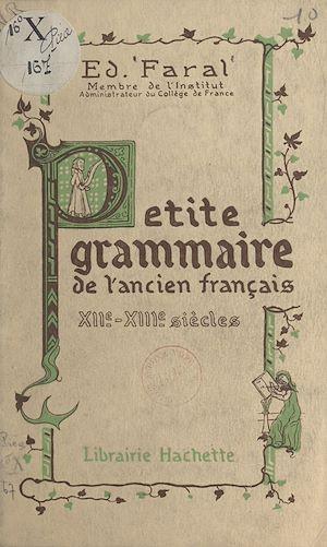 Téléchargez le livre :  Petite grammaire de l'ancien français