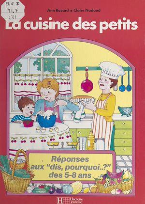 Téléchargez le livre :  La cuisine des petits