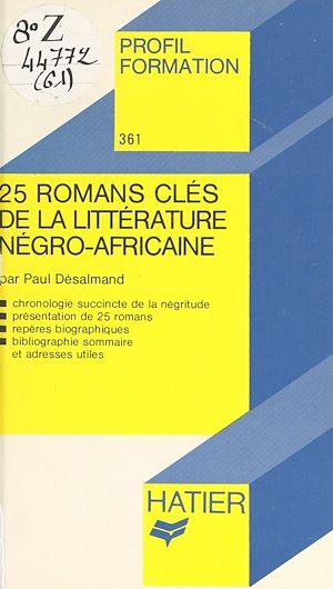 Téléchargez le livre :  25 romans clés de la littérature négro-africaine