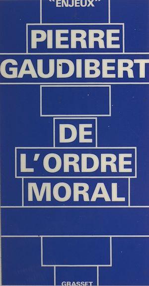 Téléchargez le livre :  De l'ordre moral
