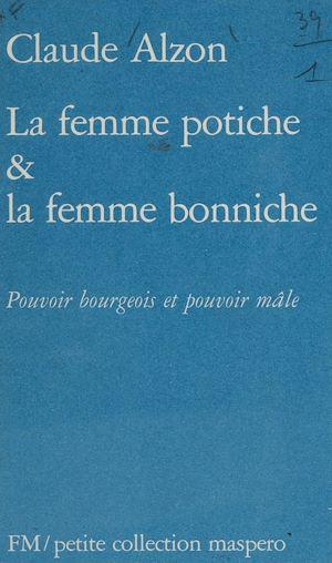 Téléchargez le livre :  La Femme potiche et la femme bonniche