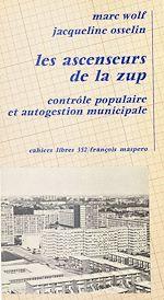 Télécharger le livre :  Les ascenseurs de la ZUP : contrôle populaire et autogestion municipale