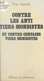 Télécharger le livre :  Contre les anti-tiers-mondistes et contre certains tiers-mondistes