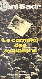 Télécharger le livre :  Le complot des ayatollahs