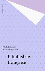 Télécharger le livre :  L'Industrie française