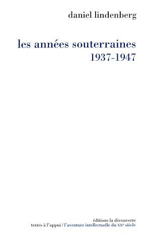 Téléchargez le livre :  Les années souterraines (1937-1947)
